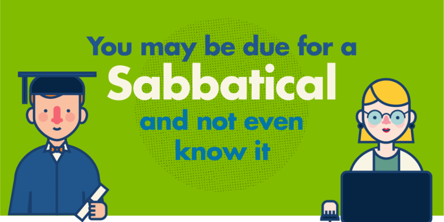 You May Be Due for a Sabbatical and Not Even Know It